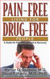 Pain-Free Living for Drug-Free People, Marvin D. Seppala and David P. Martin, 1592850979