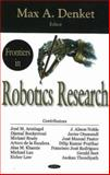 Frontiers in Robotics Research, Denket, Max A., 160021097X