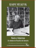 Rawls O Habermas un Debate de FilosofíA Del Derecho, Biarne, Melkevic, 9587100972