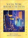 Social Work Research Methods : From Conceptualization to Dissemination, Drake, Brett and Jonson-Reid, Melissa, 0205460976