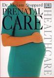 Prenatal Care, Miriam Stoppard, 0789430975