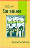 Tales of San Francisco, Samuel Dickson, 0804720975
