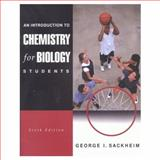 Introduction to Chemistry for Biology Students, Sackheim, George, 0805330976