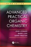 Advanced Practical Organic Chemistry, Third Edition, John Leonard and Barry Lygo, 1439860971