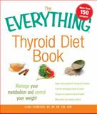 The Everything Thyroid Diet Book, Kelly Frick and Clara Schneider, 1440510970