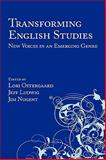 Transforming English Studies : New Voices in an Emerging Genre, Ostergaard, Lori and Ludwig, Jeff, 1602350973