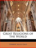 Great Religions of the World, Herbert Allen Giles, 1147870977