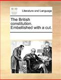 The British Constitution Embellished with a Cut, See Notes Multiple Contributors, 1170300979