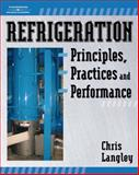 Refrigeration : Principles, Practices and Performance, Langley, Chris, 1418060976