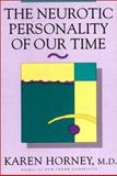 Neurotic Personality of Our Time, Karen Horney and Karen Horney, 0393310973