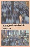 Urban World/Global City, Clark, David, 0415320976