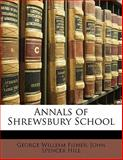 Annals of Shrewsbury School, George William Fisher, 1143420977