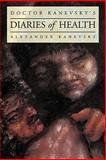 Doctor Kanevsky's Diaries of Health, Alexander Kanevsky, 1456740970