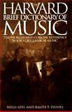 The Harvard Brief Dictionary of Music, Apel, Willi and Daniel, Ralph, 1567310974