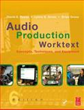 Audio Production Worktext : Concepts, Techniques, and Equipment, Reese, David and Gross, Lynne, 0240810988