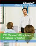 Microsoft Office System 2007 : A Resource for Teachers, Niess, Maggie and Lee, John, 0470280980