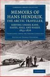 Memoirs of Hans Hendrik, the Arctic Traveller, Serving under Kane, Hayes, Hall and Nares, 1853-1876 : Translated from the Eskimo Language, Hendrik, Hans, 1108070981