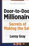 Door-To-Door Millionaire: Secrets of Making the Sale, Lenny Gray, 1482060981