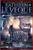 The Dark One: Dark Knight, Kathryn Le Veque, 1493640984