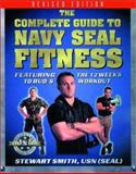 The Complete Guide to Navy Seal Fitness, Stewart Smith, 1578260981