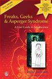 Freaks, Geeks and Asperger Syndrome, Luke Jackson, 1843100983