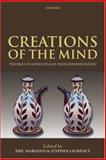 Creations of the Mind : Theories of Artifacts and Their Representation, Margolis, Eric and Laurence, Stephen, 0199250987
