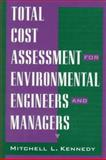Total Cost Assessment for Environmental Engineers and Managers, Kennedy, Mitchell L., 0471190985