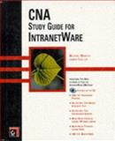 CNA Study Guide for IntranetWare, Moncur, Michael and Chellis, James, 0782120989