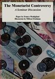 The Monetarist Controversy : A Seminar Discussion, Modigliani, Franco and Friedman, Milton, 1410220982