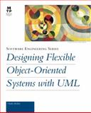 Designing Flexible Object-Oriented Systems with UML, Richter, Charles F., 1578700981