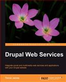 Drupal Web Services, James, Trevor, 1849510989