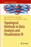 Topological Methods in Data Analysis and Visualization III : Theory, Algorithms, and Applications, , 3319040987