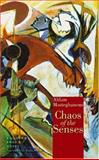 Chaos of the Senses : A Modern Arabic Novel, Mosteghanemi, Ahlam, 9774160983