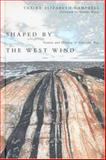 Shaped by the West Wind : Nature and History in Georgian Bay, Campbell, Claire Elizabeth, 077481098X