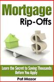Mortgage Rip-Offs, Pat Mazor, 1481290983