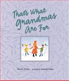 That's What Grandmas Are For, Harriet Ziefert, 1593540981