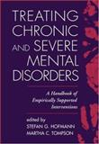 Treating Chronic and Severe Mental Disorders : A Handbook of Empirically Supported Interventions, , 1593850980