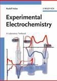 Experimental Electrochemistry, Holze, R and Holze, Rudolf, 3527310983