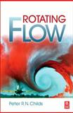 Rotating Flow, Childs, Peter R. N., 0123820987