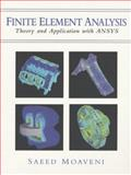 Finite Element Analysis Theory and Application with ANSYS, Moaveni, Saeed, 0137850980