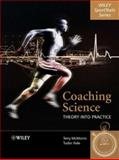 Coaching Science : Theory into Practice, McMorris, Terry and Hale, Tudor, 0470010983