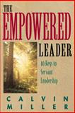 The Empowered Leader, Calvin Miller, 0805410988