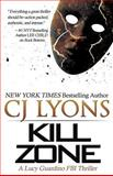 KILL ZONE: Lucy Guardino FBI Thrillers, Book #3, C. J. Lyons, 1496130987
