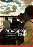 Amotopoan Trails : A Recent Archaeology of Trio Movements, Mans, Jimmy, 9088900981