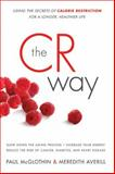 The CR Way, Paul McGlothin and Meredith Averill, 0061370983