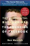 The Accidental Billionaires, Ben Mezrich, 0307740986