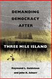 Demanding Democracy after Three Mile Island, Goldsteen, Raymond L. and Schorr, John K., 0813010985