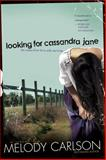 Looking for Cassandra Jane, Melody Carlson, 084234098X