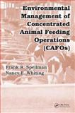Environmental Management of Concentrated Animal Feeding Operations (CAFOS), Spellman, Frank R. and Whiting, Nancy E., 0849370981