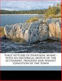 Early Settlers of Harrison, Maine, G. T. 1841- Ridlon, 1145590985